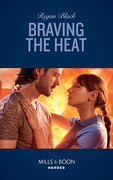 Braving The Heat (Mills & Boon Heroes) (Escape Club Heroes, Book 4)