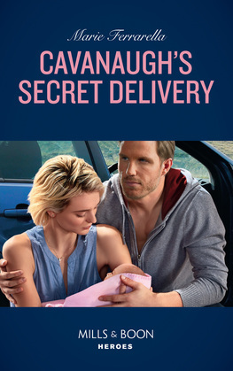 Cavanaugh's Secret Delivery (Mills & Boon Heroes) (Top Secret Deliveries, Book 9)