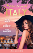 Dreaming Of... Italy: Daring to Trust the Boss / Reunited with Her Italian Ex / The Forbidden Prince (Mills & Boon M&B)