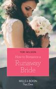 How To Romance A Runaway Bride (Mills & Boon True Love) (Wilde Hearts, Book 2)