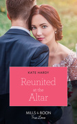 Reunited At The Altar (Mills & Boon True Love)