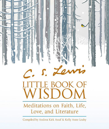 C.S. Lewis' Little Book of Wisdom: Meditations on Faith, Life, Love and Literature