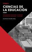 Ciencias de la Educación - Tomo I