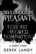 The Lost Art of World Domination (Skulduggery Pleasant)