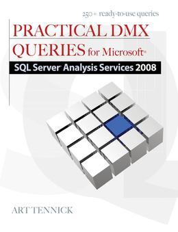Practical DMX Queries for Microsoft SQL Server Analysis Services 2008