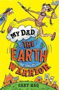 My Dad, the Earth Warrior