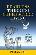 Fearless Thinking, Stress-Free Living