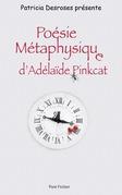 Poésie Métaphysique d'Adélaïde Pinkcat