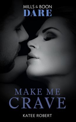 Make Me Crave (Mills & Boon Dare)