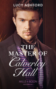 The Master Of Calverley Hall (Mills & Boon Historical)
