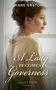 A Lady Becomes A Governess (Mills & Boon Historical) (The Governess Swap, Book 1)