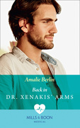 Back In Dr Xenakis' Arms (Mills & Boon Medical) (Hot Greek Docs, Book 3)