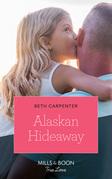 Alaskan Hideaway (Mills & Boon True Love) (A Northern Lights Novel, Book 3)