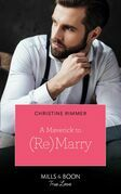 A Maverick To (Re)Marry (Mills & Boon True Love) (Montana Mavericks: The Lonelyhearts Ranch, Book 1)