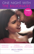 One Night With The Billionaire: Sparks Fly with the Billionaire / The Nanny Plan / Second Chance with the Billionaire (Mills & Boon By Request)