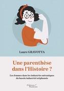 Une parenthèse dans l'Histoire ? Les femmes dans les industries mécaniques du bassin industriel stéphanois
