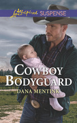 Cowboy Bodyguard (Mills & Boon Love Inspired Suspense) (Gold Country Cowboys, Book 3)
