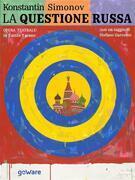 La questione russa. Opera teatrale in 3 atti e 7 scene