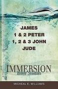 Immersion Bible Studies: James, 1 & 2 Peter, 1, 2 & 3 John, Jude