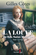 La louve du Bas-Saint-Maurice, tome 1