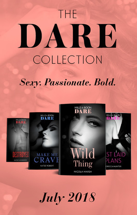 The Dare Collection: July 2018: Make Me Crave / Wild Thing / Destroyed / Best Laid Plans (Blackmore, Inc.)