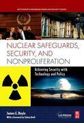 Nuclear Safeguards, Security and Nonproliferation: Achieving Security with Technology and Policy