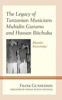 The Legacy of Tanzanian Musicians Muhidin Gurumo and Hassan Bitchuka