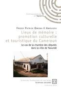 Lieux de mémoire : promotion culturelle et touristique du Cameroun