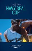 Navy Seal Cop (Mills & Boon Heroes) (Code: Warrior SEALs, Book 4)