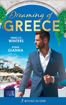 Dreaming Of... Greece: The Millionaire's True Worth / A Wedding for the Greek Tycoon / Her Greek Doctor's Proposal (Mills & Boon M&B)