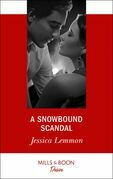 A Snowbound Scandal (Mills & Boon Desire)
