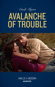 Avalanche Of Trouble (Mills & Boon Heroes) (Eagle Mountain Murder Mystery, Book 2)
