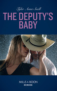 The Deputy's Baby (Mills & Boon Heroes) (The Protectors of Riker County, Book 5)
