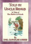 TOLD BY UNCLE REMUS - 16 tales of Brer Rabbit and Friends