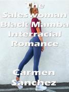 The Saleswoman Black Mamba Interracial Romance