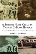 A British Home Child in Canada 2-Book Bundle
