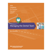 Managing the Dental Team: Guidelines for Practice Success