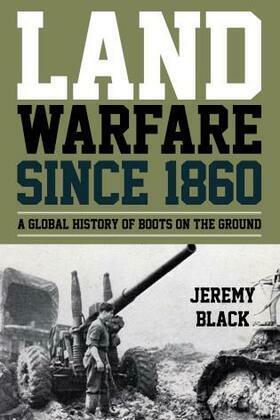 Land Warfare since 1860