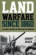 Land Warfare since 1860