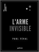 L'Arme invisible