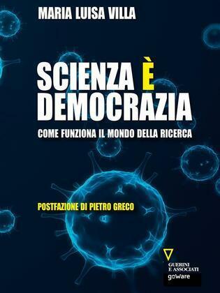 Scienza è democrazia. Come funziona il mondo della ricerca