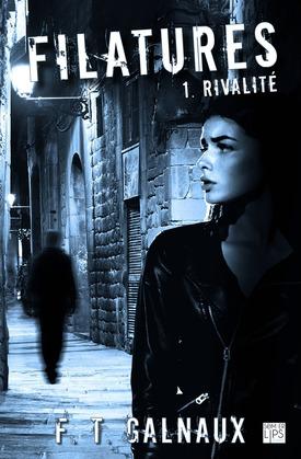 Filatures - Tome 1 - Rivalité