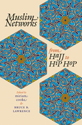 Muslim Networks from Hajj to Hip Hop