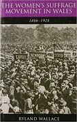 The Women's Suffrage Movement in Wales, 1866-1928