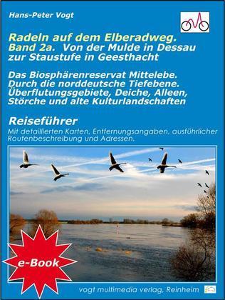 Radeln auf dem Elberadweg - Band 2A.. Von der Mulde in Dessau zur Staustufe in Geesthacht