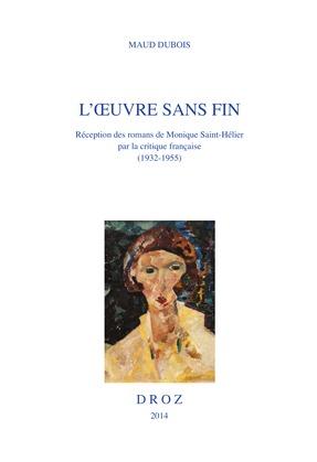 L'Oeuvre sans fin. Réception des romans de Monique Saint-Hélier par la critique française (1932-1955)