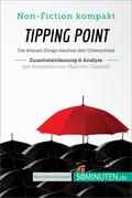 Tipping Point. Zusammenfassung & Analyse des Bestsellers von Malcolm Gladwell