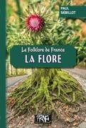 Le Folklore de France : la Flore