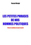 Les petites phrases de nos hommes politiques