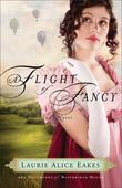 Flight of Fancy, A: A Novel